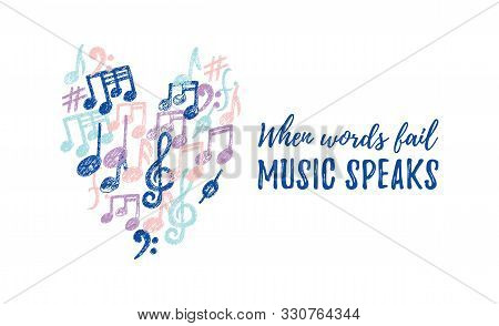 Vector Music Notes Pattern In A Heart Shape. When Words Fail, Music Speaks Popular Quote. Cute Hand