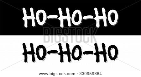 Ho Ho Ho Vector Typography Card Black On White And White On Black