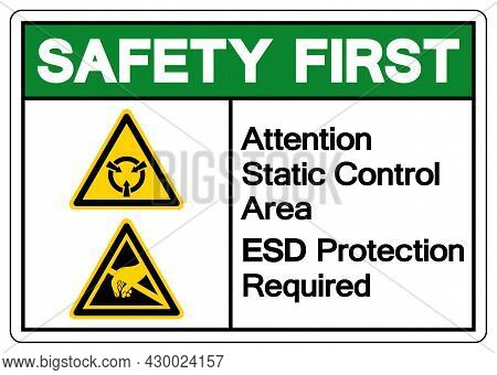 Safety First Attention Static Control Area Esd Protection Required Symbol Sign, Vector Illustration,