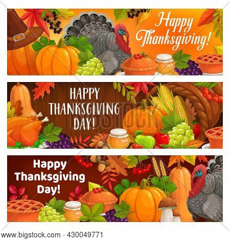 Happy Thanksgiving Holiday Turkey, Autumnal Harvest And Cornucopia Vector Banners. Cartoon Greeting