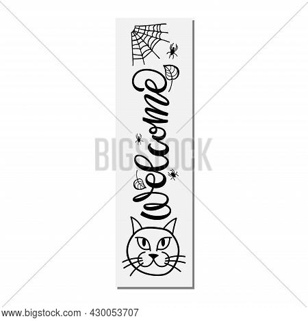 Welcome Lettering With Witch Cat Head And Spider Web Sketch. Vertical Halloween Sign. Front Porch Si