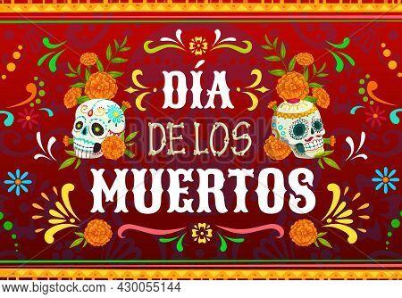 Dia De Los Muertos Mexican Holiday Vector Poster With Day Of The Dead Sugar Skulls. Calavera Catrina