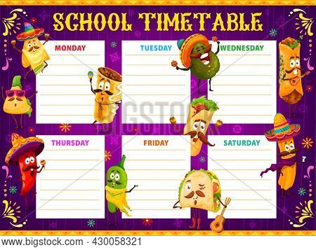 School Timetable Schedule, Cartoon Mexican Avocado, Jalapeno And Quesadilla, Burrito, Tacos Or Churr