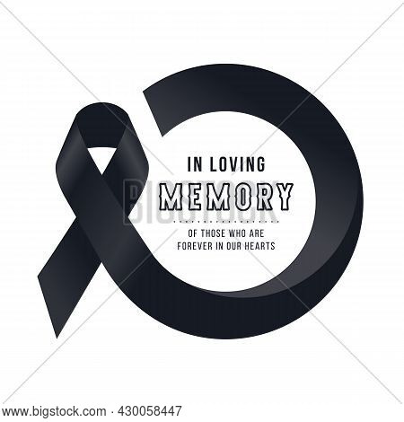 In Loving Memory Of Those Who Are Forever In Our Hearts Text In Moern Black Ribbon Sign Roll Circle