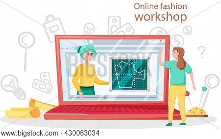 Online Fashion Workshop. Seamstress Or Tailor Distance Education Platform. Professional Master Sewin