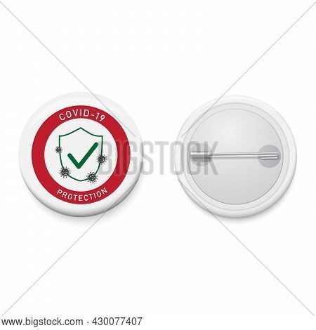 White Button Badge With Protection Shield And Text Covid-19 Protection. Realistic Pin Button. Vector