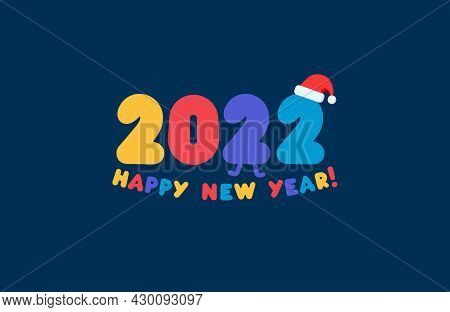 Happy New Year 2022 Logo, Colorful Numbers With Congrats. Greeting Card Template For New Year Fun Pa