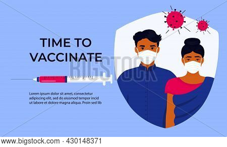 Vaccination Banner. Time To Vaccinate. Syringe With Vaccine For Coronavirus Covid-19. Indian Man And