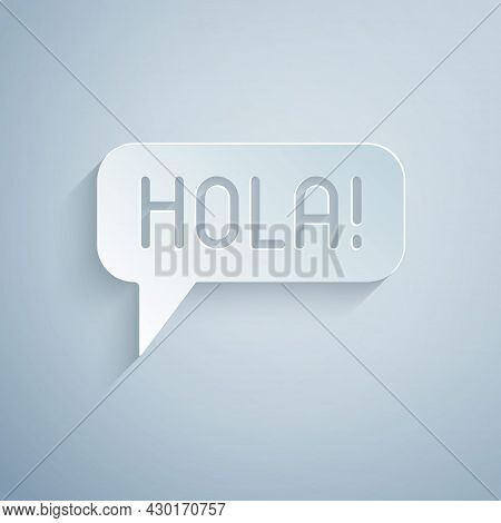 Paper Cut Hola In Different Languages Icon Isolated On Grey Background. Speech Bubbles. Paper Art St