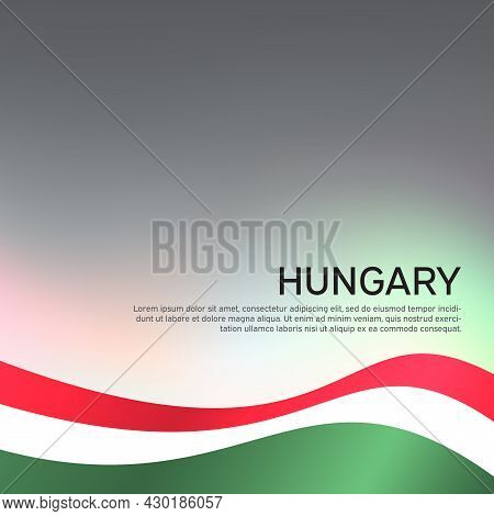 Abstract Waving Hungary Flag. Creative Shining Background For Design Of Patriotic Holiday Cards. Nat