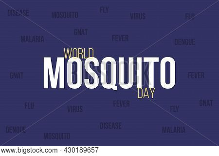 World Mosquito Day Typography Vector Background Design.