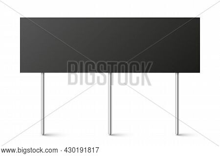 Black Blank Board With Place For Text, Protest Sign Isolated On White Background. Realistic Demonstr