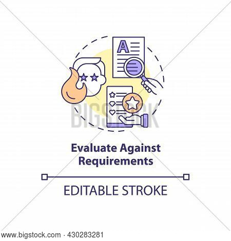 Evaluate Against Requirements Concept Icon. User-centered Design Process Abstract Idea Thin Line Ill