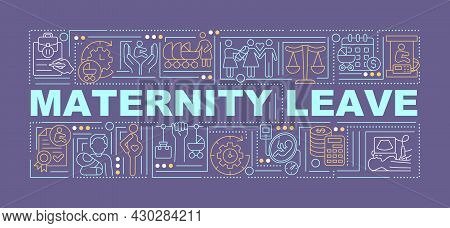 Maternity Leave Purple Word Concepts Banner. Take Care Of Child. Infographics With Linear Icons On P
