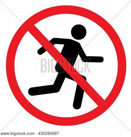 No Running On White Background. Do Not Run Sign. No Run Symbol. Running Prohibited. Flat Style.