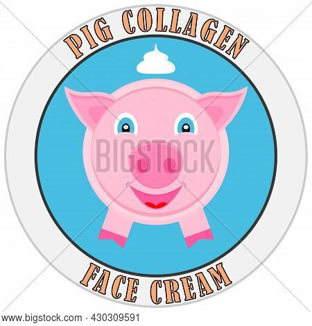 Pig Collagen. Template Design For Label Cosmetic Cream Or Mask For Face. Vector Illustration.