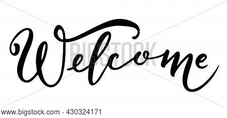 Welcome - Calligraphic Inscription With Smooth Lines. Brush Lettering Calligraphy Hand Drawn Banner