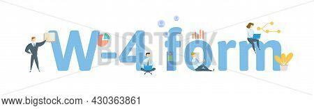 Form W-4, Employees Withholding Allowance Certificate. Concept With Keywords, People And Icons. Flat
