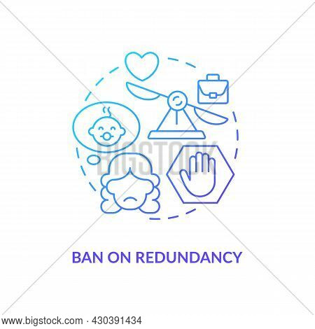 Ban On Redundancy Blue Gradient Icon . Dismissal After Maternity Leave Abstract Idea Thin Line Illus