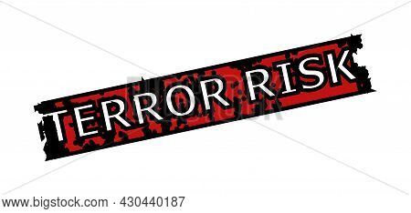 Red And Black Terror Risk Rectangle Seal Stamp. Terror Risk Title Is Inside Rectangle Shape. Rough T