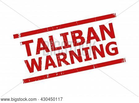 Red Taliban Warning Seal Stamp. Taliban Warning Seal Stamp With Parallel Line Elements. Rough Taliba