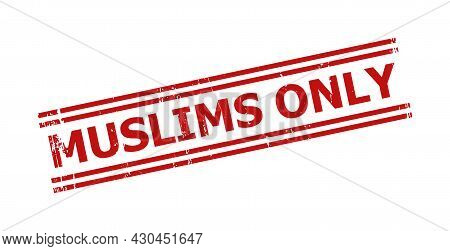 Red Muslims Only Seal Stamp. Muslims Only Seal With Parallel Double Line Elements. Rough Muslims Onl
