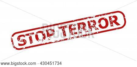 Red Stop Terror Rectangle Rounded Frame Seal Stamp. Stop Terror Title Is Inside Rectangle Rounded Fr