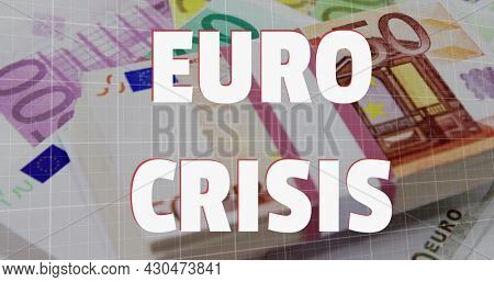 Image of Euro Crisis text with red lines descending over Euro currency banknotes. Global finance business economy crisis concept digitally generated image.