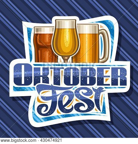 Vector Logo For Oktoberfest, White Decorative Sign Board With Cartoon Highball With Dark Beer, Snift
