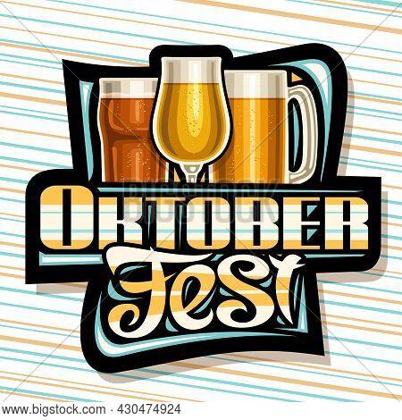 Vector Logo For Oktoberfest, Dark Decorative Sign Board With Illustration Of Highball With Dark Beer