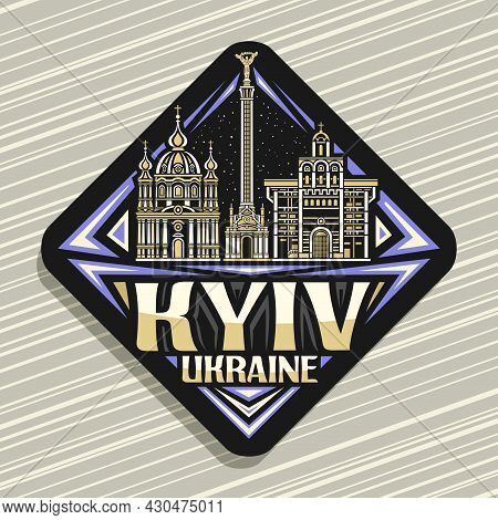 Vector Logo For Kyiv, Black Rhombus Road Sign With Outline Illustration Of Famous Kyiv City Scape On