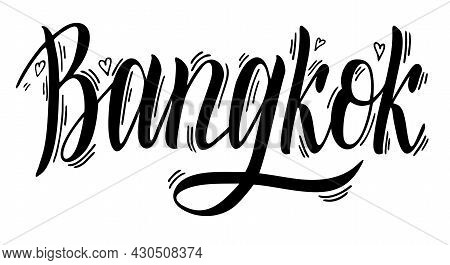 Bangkok, Thailand. Capital City Typography Lettering Vector Design. Hand Drawn Brush Calligraphy, Te