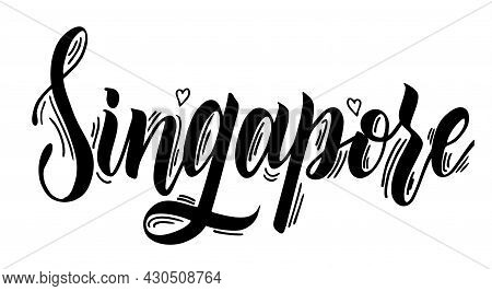 Singapore. Capital City Typography Lettering Design. Hand Drawn Brush Calligraphy, Text For Greeting