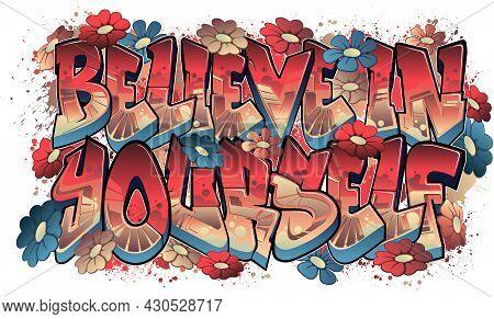 Believe In Yourself In Graffiti Art Style