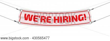 We Are Hiring! The Advertising Banner. Advertising Banner With Red Text We Are Hiring! Isolated. 3d