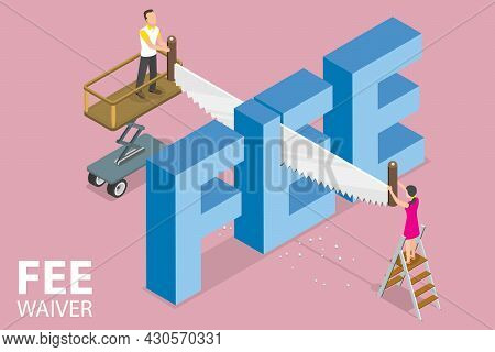 3d Isometric Flat Vector Conceptual Illustration Of Fee Waiver, Financial Expense Reduction