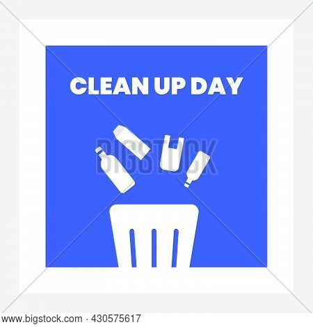 World Clean Up Day Cute Typography Vector For Social Media, Poster And Banner With Trash Bin Illustr