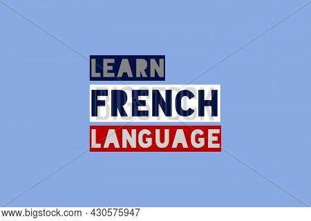Learn French Language Flat Typography Vector Design. Educational Typography Concept