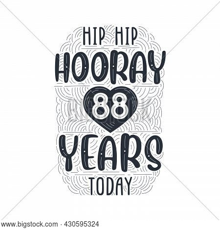 Birthday Anniversary Event Lettering For Invitation, Greeting Card And Template, Hip Hip Hooray 88 Y