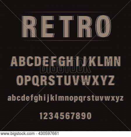 Retro Font. Letters, Numbers. Vintage Alphabet Vector Font For Labels, Titles, Posters, Etc.