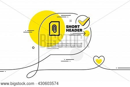 Attach Document Icon. Continuous Line Check Mark Chat Bubble. Information File Sign. Paper Page Conc