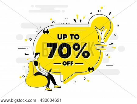 Up To 70 Percent Off Sale. Idea Chat Bubble Banner With Person. Discount Offer Price Sign. Special O