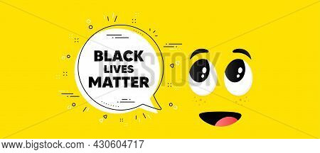 Black Lives Matter Message. Cartoon Face Chat Bubble Background. Demonstration Protest Quote. Revolu