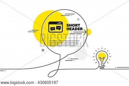 Browser Window Icon. Continuous Line Idea Chat Bubble Banner. Chat Speech Bubbles Sign. Internet Pag