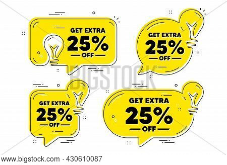 Get Extra 25 Percent Off Sale. Idea Yellow Chat Bubbles. Discount Offer Price Sign. Special Offer Sy