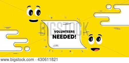 Volunteers Needed Text. Cartoon Face Chat Bubble Background. Volunteering Service Sign. Charity Work