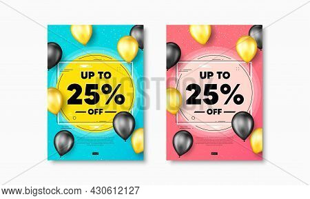 Up To 25 Percent Off Sale. Flyer Posters With Realistic Balloons Cover. Discount Offer Price Sign. S