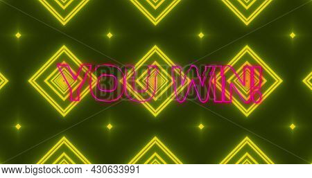 Image of you win text in pink metallic letters over neon triangles and yellow diamonds. Global network of connection and image game concept digitally generated image.