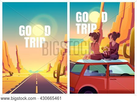 Good Trip Flyers With Desert Landscape, Highway And Girls Sitting On Car Roof. Vector Posters With C