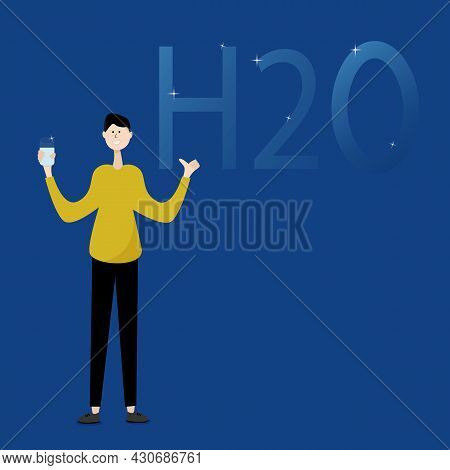 Cartoon Vector Illustration Of A Man With A Glass Of Water In His Hand And The Text H2o.drink Clean